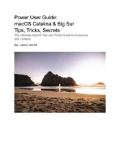 Power User Guide: macOS Catalina & Big Sur Tips, Tricks, Secrets