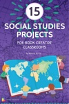 15 Social Studies Projects For Book Creator Classrooms