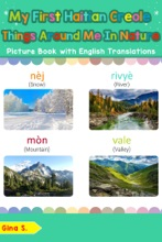 My First Haitian Creole Things Around Me in Nature Picture Book with English Translations