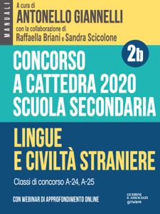 Concorso a cattedra 2020. Scuola secondaria – Vol. 2b. Lingue e civiltà straniere. Classi di concorso A-24, A-25 Copertina del libro