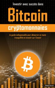 Investir avec succès dans Bitcoin et les cryptomonnaies Couverture de livre