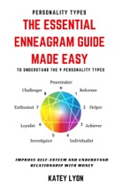 Personality Types: The Essential Enneagram Guide Made Easy To Understand the 9 Personality Types Improve Self-Esteem And Understand Your Relationship With Money