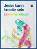 Jeder kann kreativ sein– Lehrerhandbuch - Apple Education
