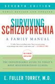 Surviving Schizophrenia, 7th Edition