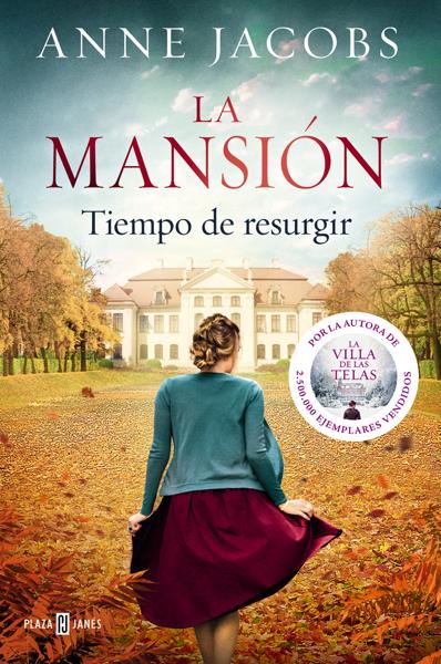 La mansión. Tiempo de resurgir por Anne Jacobs