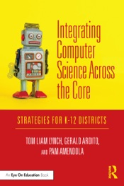 Download and Read Online Integrating Computer Science Across the Core