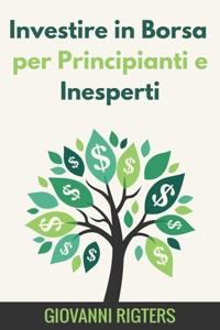 Investire in Borsa per Principianti e Inesperti Book Cover