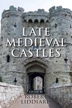 Late Medieval Castles
