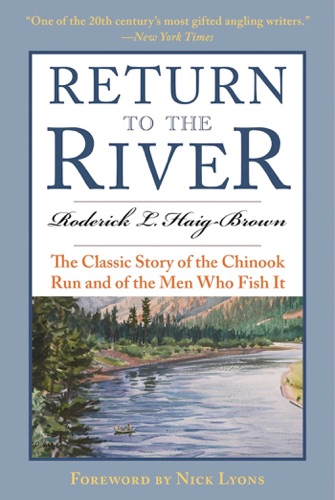Roderick L. Haig-Brown & Jay Cassell - Return to the River