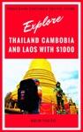 Explore Thailand Cambodia And Laos With 1000