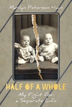 Half Of A Whole: My Fight For A Separate Life