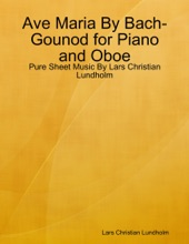 Ave Maria By Bach-Gounod For Piano And Oboe - Pure Sheet Music By Lars Christian Lundholm