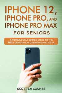 iPhone 12, iPhone Pro, and iPhone Pro Max For Senirs Copertina del libro