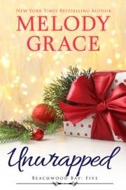 Unwrapped - Melody Grace by  Melody Grace PDF Download