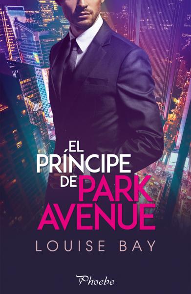 El príncipe de Park Avenue por Louise Bay