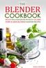 The Blender Cookbook: The Top Ninja Blender Recipe Book You Need