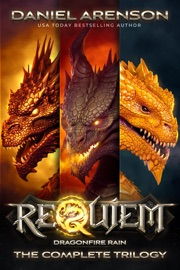 Dragonfire Rain: The Complete Trilogy (World of Requiem) PDF Download