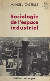 Sociologie de l'espace industriel Manuel Castells pdf completo