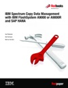 IBM Spectrum Copy Data Management With IBM FlashSystem A9000 Or A9000R And SAP HANA
