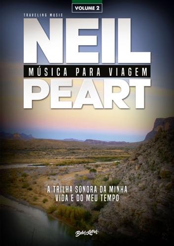 Neil Peart - Música para viagem: a trilha sonora da minha vida e do meu tempo – volume 2