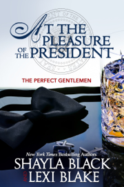 At the Pleasure of the President, The Perfect Gentlemen, Book 5 book