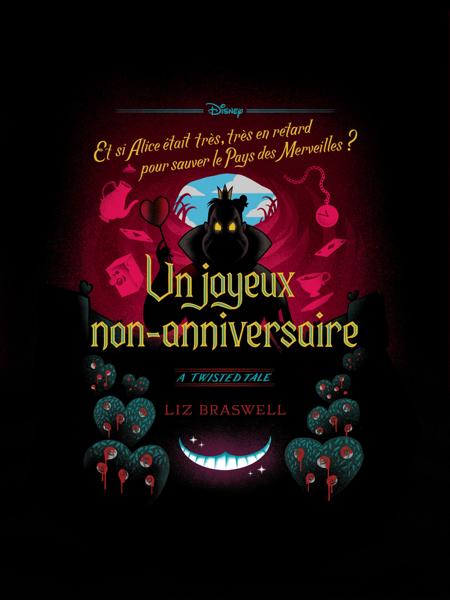 Twisted Tale Disney Un Joyeux Non-Anniversaire par Liz Braswell & Laurent Laget