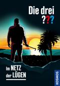 Download and Read Online Die drei ??? Im Netz der Lügen (drei Fragezeichen)