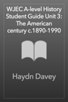 WJEC A-level History Student Guide Unit 3 The American Century C1890-1990