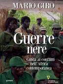 Guerre nere. Guida ai conflitti nell'Africa contemporanea Book Cover