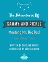 The Adventures Of Sammy And Pickle