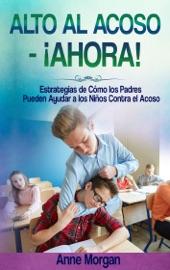 Download and Read Online Alto al Acoso - ¡Ahora!