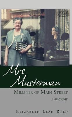 Mrs. Musterman, Milliner of Main Street