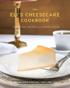 The Eli's Cheesecake Cookbook Book Cover