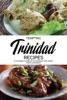 Tempting Trinidad Recipes: A Complete Cookbook of Caribbean Dish Ideas!