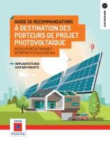 Guide De Recommandations à Destination Des Porteurs De Projets Photovoltaïques