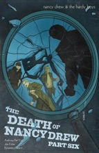 Nancy Drew & The Hardy Boys: The Death of Nancy Drew #6
