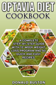 Optavia Diet Cookbook: A Complete Step-by-Step Guide with 12-Week Weight Loss Program and 50 Quick and Easy Recipes