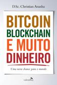Bitcoin, Blockchain e muito dinheiro Book Cover
