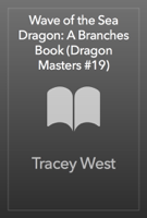 Tracey West - Wave of the Sea Dragon: A Branches Book (Dragon Masters #19) artwork