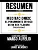 Resumen Extendido: Meditaciones - El Pensamiento Estoico De Un Rey Filosofo (Meditations) - Basado En El Libro De Marco Aurelio