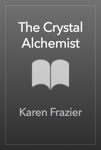 Karen Frazier - The Crystal Alchemist