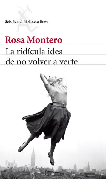 La ridícula idea de no volver a verte por Rosa Montero