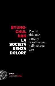 La società senza dolore da Byung-Chul Han