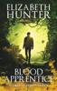 Elizabeth Hunter - Blood Apprentice: An Elemental Legacy Novel artwork