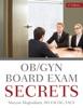 OB/GYN BOARD EXAM SECRETS