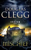 Douglas Clegg - Mischief artwork