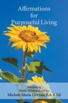 Affirmations For Purposeful Living Manifesting Health Wholeness And Joy