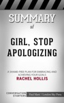 Girl Stop Apologizing A Shame-Free Plan For Embracing And Achieving Your Goals By Rachel Hollis Conversation Starters