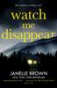 Janelle Brown - Watch Me Disappear Grafik