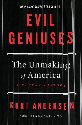 Kurt Andersen - Evil Geniuses book